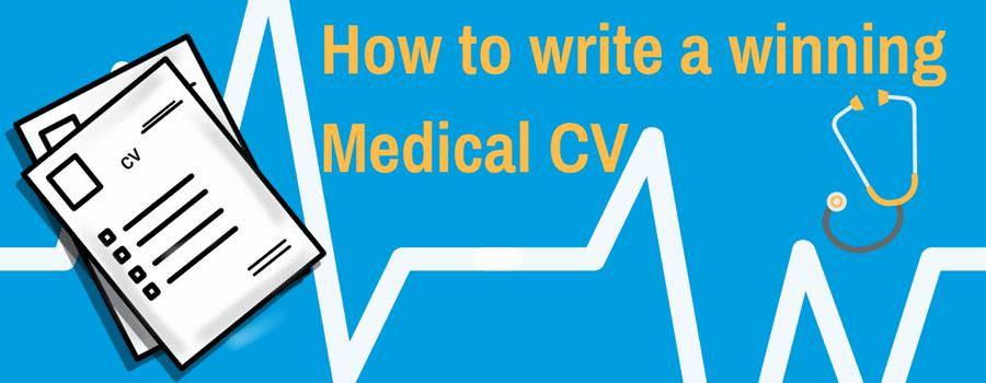 How to write a winning Medical CV