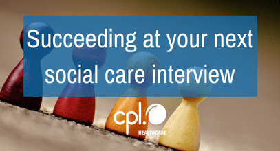 How to succeed at your next Social Care Interview